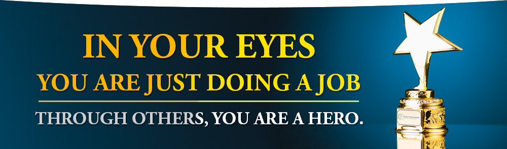In your eyes you are just doing a job, Through others, you are a hero.